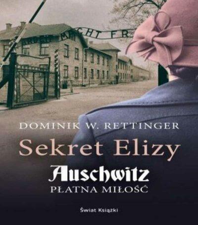 Sekret Elizy. Auschwitz. Płatna miłość (audiobook)